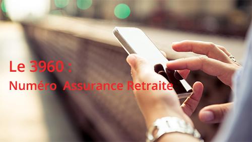 3960 : numéro de téléphone assurance retraite
